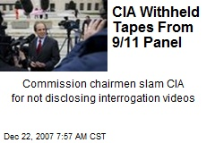 CIA Withheld Tapes From 9/11 Panel