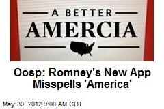 Oosp: Romney's New App Misspells 'America'
