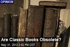 Are Classic Books Obsolete?