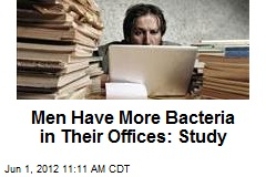 Men Have More Bacteria in Their Offices: Study
