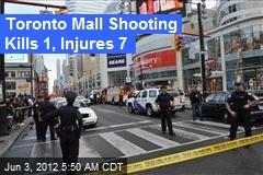 Toronto Mall Shooting Kills 1, Injures 7