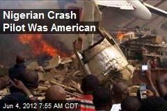 Nigerian Crash Pilot Was American