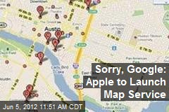 Sorry, Google: Apple to Launch Map Service