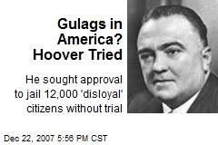 Gulags in America? Hoover Tried