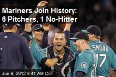 Mariners Join History: 6 Pitchers, 1 No-Hitter