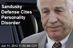 Sandusky Defense Cites Personality Disorder