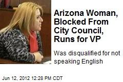 Arizona Woman, Blocked From City Council, Runs for VP