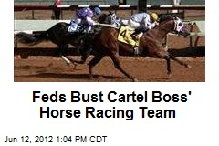 Feds Bust Cartel Boss' Horse Racing Team