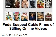 Feds Suspect Cable Firms of Stifling Online Videos