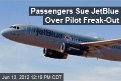 Passengers Sue JetBlue Over Pilot Freak-Out