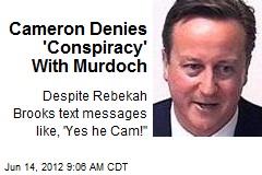 Cameron Denies 'Conspiracy' With Murdoch
