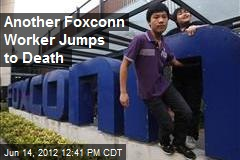 Another Foxconn Worker Jumps to Death