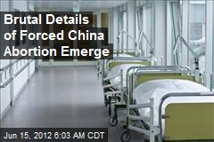 Brutal Details of Forced China Abortion Emerge