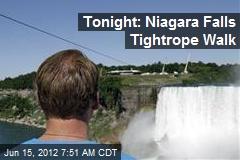 Tonight: Niagara Tightrope Walk