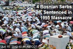 4 Bosnian Serbs Sentenced in 1995 Massacre