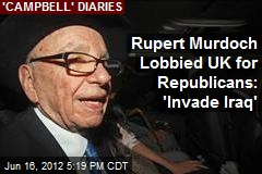 Rupert Murdoch Lobbied UK for Republicans: 'Invade Iraq'