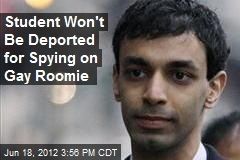 Student Won't Be Deported for Spying on Gay Roomie