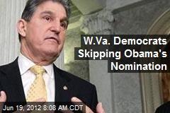 W.Va. Democrats Skipping Obama's Nomination