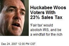 Huckabee Woos Voters With 23% Sales Tax