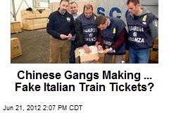 Chinese Gangs Making ... Fake Italian Train Tickets?