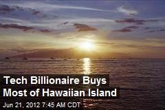 Larry Ellison Buys Lanai, Hawaii