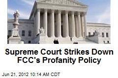 Supreme Court Strikes Down FCC's Profanity Policy