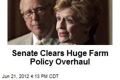 Senate Clears Huge Farm Policy Overhaul
