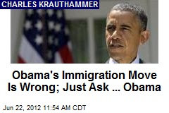 Obama's Immigration Move Is Wrong; Just Ask ... Obama