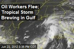 Oil Workers Flee; Tropical Storm Brewing in Gulf