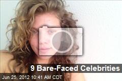 9 Bare-Faced Celebrities