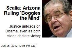 Scalia: Arizona Ruling 'Boggles the Mind'