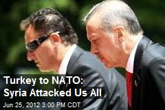 Turkey to NATO: Syria Attacked Us All