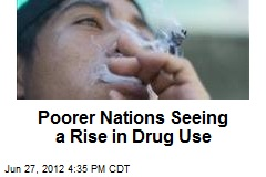 Poorer Nations Seeing a Rise in Drug Use