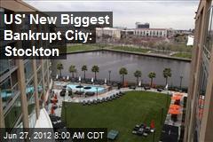 US Has a New Biggest Bankrupt City: Stockton