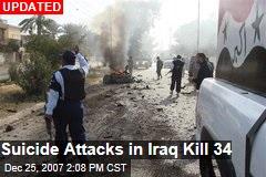 Suicide Attacks in Iraq Kill 34