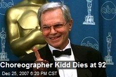 Choreographer Kidd Dies at 92