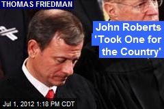 John Roberts 'Took One for the Country'