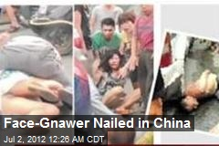 Face-Eater Nailed in China