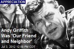 Andy Griffith Was 'Our Friend and Neighbor'