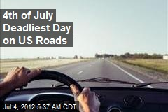 4th of July Deadliest Day on US Roads
