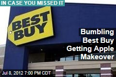 Best Buy Giving Itself an Apple Makeover