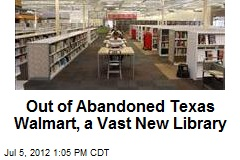 Out of Abandoned Texas Walmart, a Vast New Library