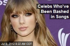 Celebs Who've Been Bashed in Songs