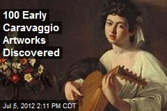 100 Early Caravaggio Artworks Discovered