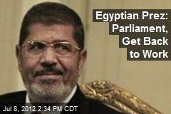 Egyptian Prez: Parliament, Get Back to Work