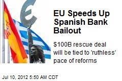 EU Speeds Up Spanish Bank Bailout