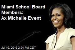 Miami School Board Members: Ax Michelle Event