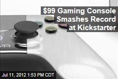 $99 Gaming Console Smashes Record at Kickstarter