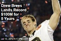 Drew Brees Lands Record $100M for 5 Years