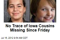 No Trace of Iowa Cousins Missing Since Friday